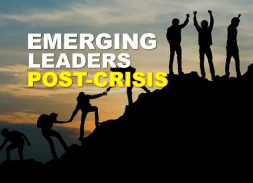 Emerging Leaders Post-Crisis: Going Above and Beyond Now to Position Yourself for the New Economy